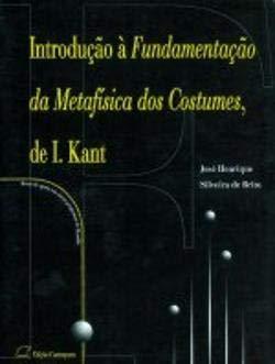 Introdução à Fundamentação da Metafísica dos Costumes, de Immanuel Kant