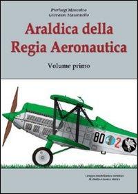 Araldica della regia aeronautica. Ediz. illustrata: 1