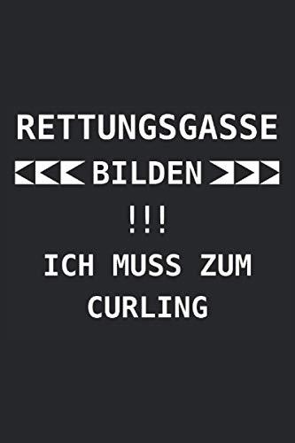 Rettungsgasse bilden!!! Ich muss zum Curling: Notizbuch mit 120 Seiten (liniert), 6x9 inches (15,24 x 22,86 cm)