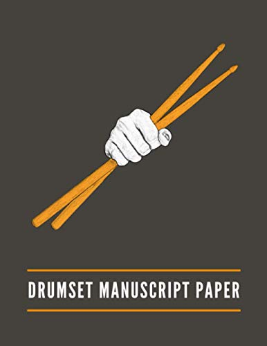 Drumset Manuscript Paper: Percussion Staff Paper Written cymbal and hi-hat patterns, Snare Drum Rudiments, Music Notebook Blank Sheet Composition ... for Musicians, Percussionists, Song Writers