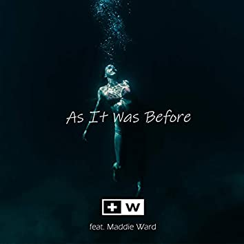 As It Was Before (feat. Maddie Ward)