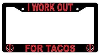 First Rober I Work Out Tacos Black Metal License Plate Frame Deadpool 1227
