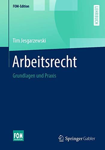 Arbeitsrecht: Grundlagen und Praxis (FOM-Edition)