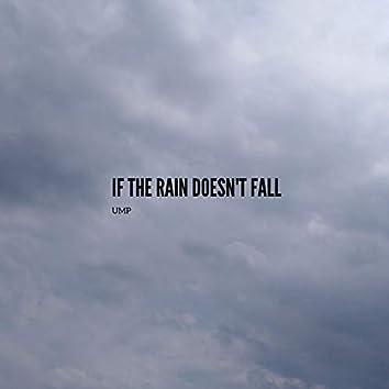 If The Rain Doesn't Fall