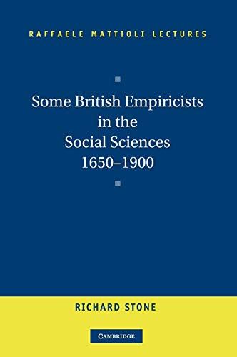 Some British Empiricists in the Social Sciences, 1650-1900 (Raffaele Mattioli Lectures)