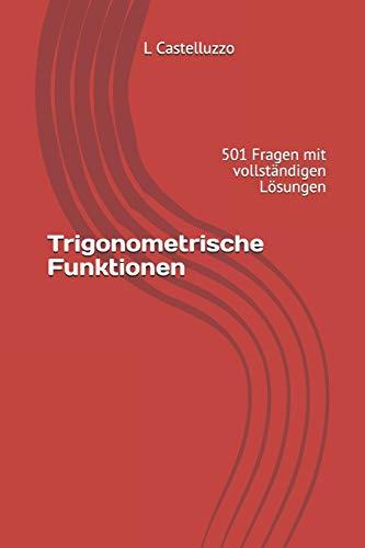 Trigonometrische Funktionen: 501 Fragen mit vollständigen Lösungen
