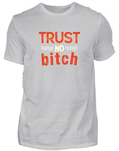 Trust No Bitch - Vertrau Keine Schlampen - Tussi, Vertrauen, Mann, Männer, Junge, Jungen - Herren Shirt -XL-Pazifik Grau