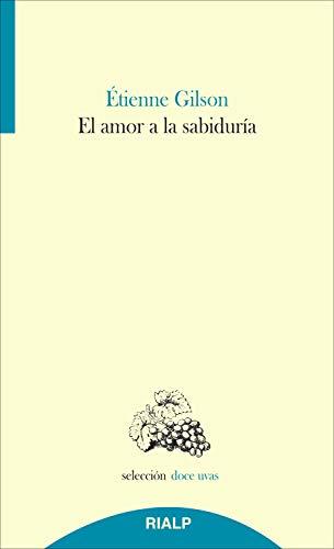El amor a la sabiduría (Doce uvas) (Spanish Edition)