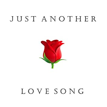 Just Another Love Song