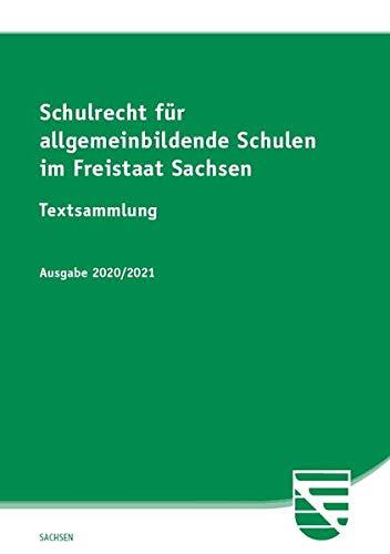 Schulrecht fr allgemeinbildende Schulen im Freistaat Sachsen: Textsammlung