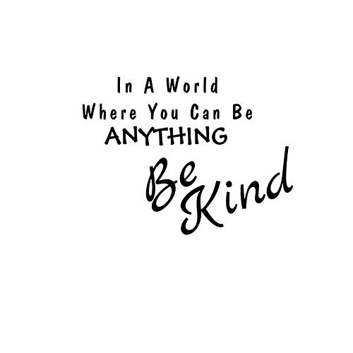 in A World Where You Can Be Anything Be Kind NOK Decal Vinyl Sticker |Cars Trucks Vans Walls Laptop|Black|7.5 x 5.5 in|NOK266