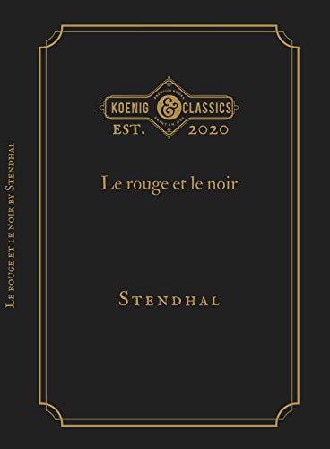 Le rouge et le noir: Koenig Premium Classics (french Annotated Edition) (French Edition)