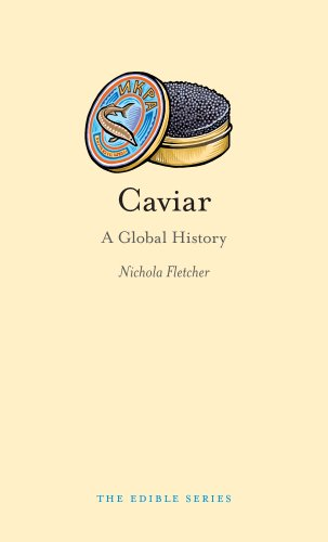Caviar: A Global History (Edible)
