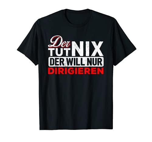 Der tut nix Der will nur Dirigieren - Dirigent T-Shirt