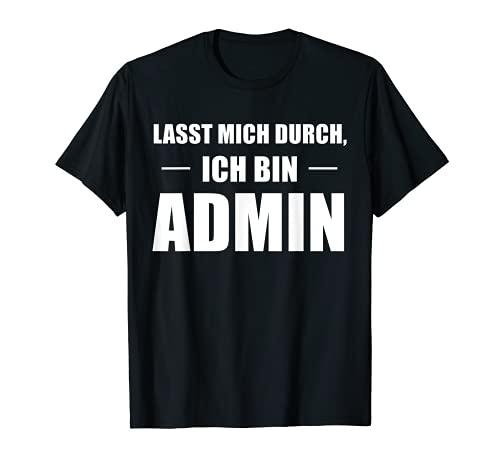 Lasst Mich Durch Ich Bin Admin Informatik T-Shirt