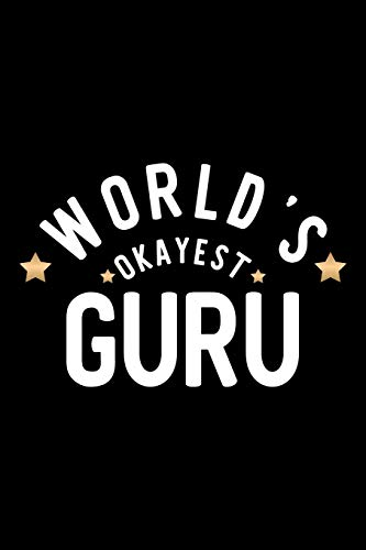 World's Okayest Guru: Nice Notebook for Guru | Funny Christmas Gift Idea for Guru | Guru Journal | 100 pages 6x9 inches