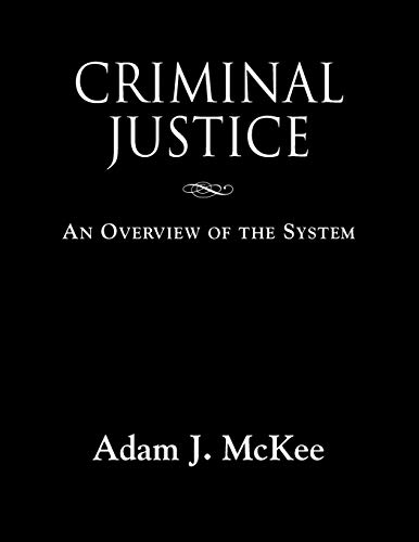 CRIMINAL JUSTICE: An Overview of the System