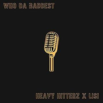 Who da Baddest (feat. Lisi)