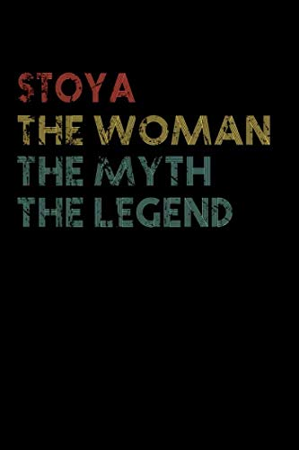 Stoya The Woman The Myth The Legend Notebook: Personalized Name Birthday Gift a Beautiful - 110 Pages, 6 x 9 inches... Present Ideas, Journal, College Ruled - Perfect Gift For Stoya