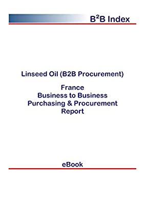 Linseed Oil (B2B Procurement) in France: B2B Purchasing + Procurement Values