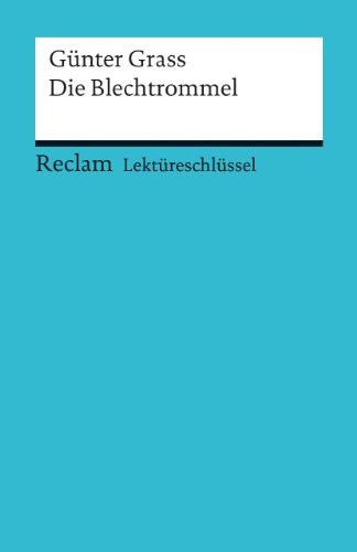 Lektüreschlüssel zu Günter Grass: Die Blechtrommel (Reclams Universal-Bibliothek)