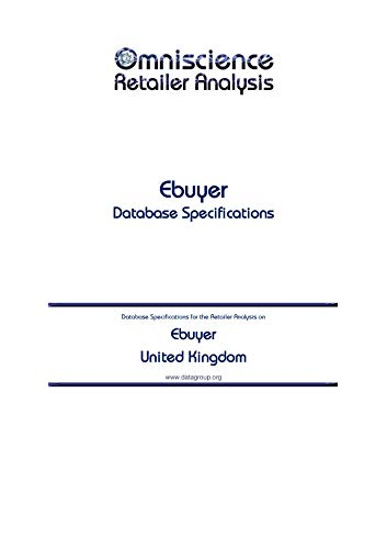Ebuyer - United Kingdom: Retailer Analysis Database Specifications (Omniscience Retailer Analysis - United Kingdom Book 30594) (English Edition)