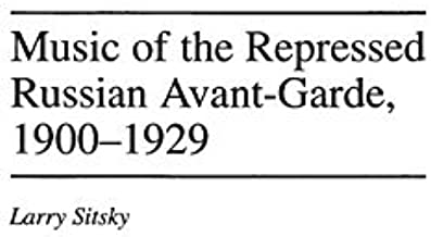 Music of the Repressed Russian Avant-Garde, 1900-1929 (Contributions to the Study of Music and Dance Book 31)