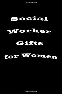 Social Worker Gifts for Women: Blank lined Journal / Notebook as Funny Social Worker Gifts for Appreciation