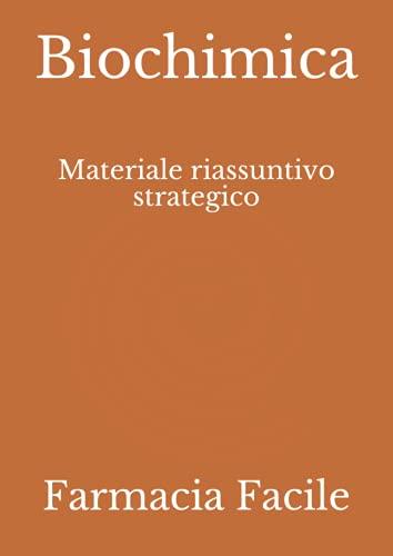 Biochimica: Materiale riassuntivo strategico