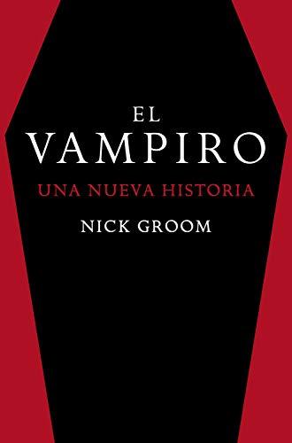 El vampiro: Una nueva historia (Otros títulos) eBook: Groom, Nick ...