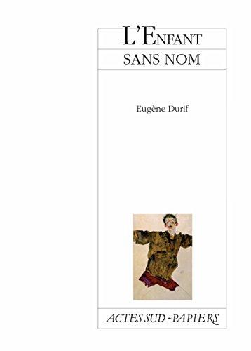 L'Enfant sans nom (PAPIERS (TEXTES) (French Edition)