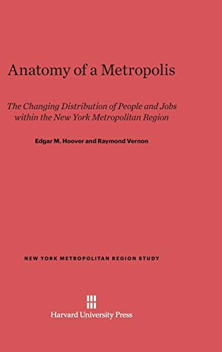 Anatomy of a Metropolis: The Changing Distribution of People and Jobs within the New York Metropolitan Region (New York Metropolitan Region Study, Band 1)