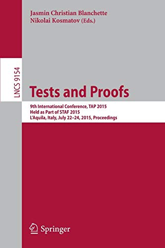 Tests and Proofs: 9th International Conference, TAP 2015, Held as Part of STAF 2015, L'Aquila, Italy, July 22-24, 2015. Proceedings (Lecture Notes in Computer Science, Band 9154)