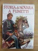 Storia Di Novara A Fumetti Dal Comune Al Risorgimento