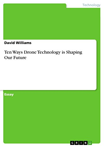 Ten Ways Drone Technology is Shaping Our Future (English Edition)