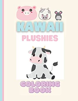 Kawaii Plushies Coloring Book  Kawaii Coloring Pages for Kids of All Ages - Cute and Sweet Aesthetic Gift for Fun and Relaxation