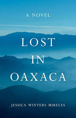 Lost in Oaxaca: A Novel