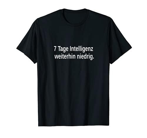 7 días de inteligencia sigue baja – divertido frase Camiseta