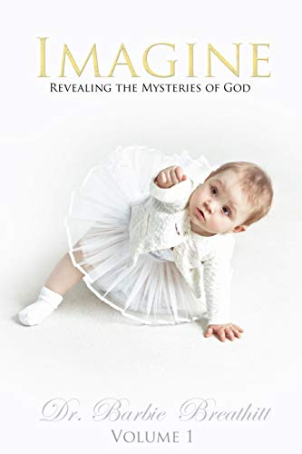 Imagine Volume 1: Revealing the Mysteries of God (English Edition)
