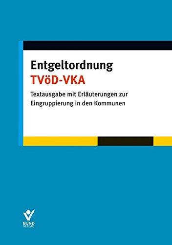 Entgeltordnung TVöD -VKA: Textausgabe mit Erläuterungen zur Eingruppierung in den Kommunen