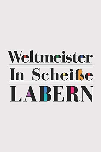 Weltmeister in Scheiße labern: Weltmeister in Scheiße labern: Schulplaner Jahr 2020 -2021 zum Planen & Organisieren - Notizbuch / Notebook / Journal ... Notizblock, Bloc-notes, Bloc de notas, Blocco