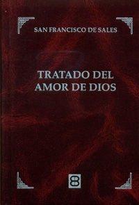 Tratado del amor de Dios (Clásicos de Espiritualidad)