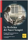 La medicina dei nuovi vampiri. Il sogno dell'eterna giovinezza da Twilight a Eclipse (Fasttrack)