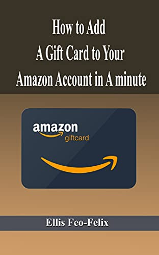 How to Add a Gift Card to Your Amazon Account in A Minute (English Edition)