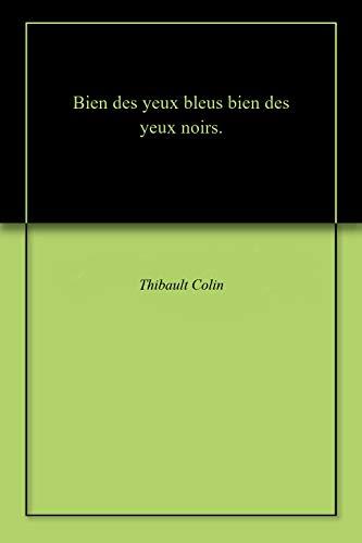 Bien des yeux bleus, bien des yeux noirs. (English Edition)