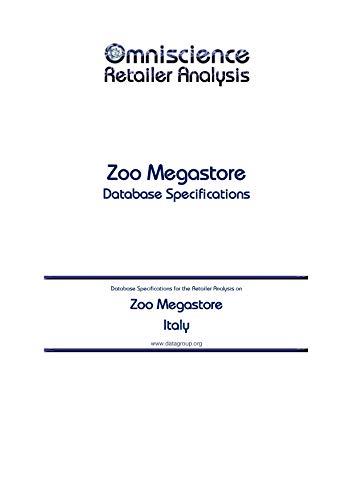 Zoo Megastore - Italy: Retailer Analysis Database Specifications (Omniscience Retailer Analysis - Italy Book 106258) (English Edition)