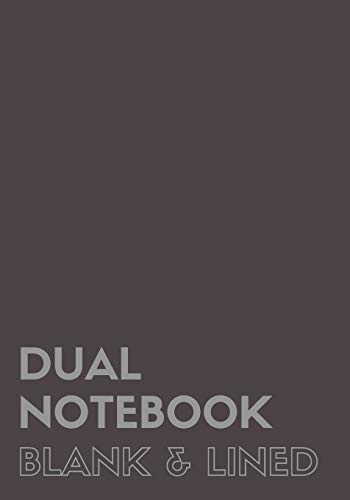Dual Notebook Blank & Lined: Large Notebook with Lined and Blank Pages Alternating, 7 x 10, 120 Pages (60 College Ruled + 60 Blank), Grey Soft Cover (Blank & Line Journal L) (Volume 1)