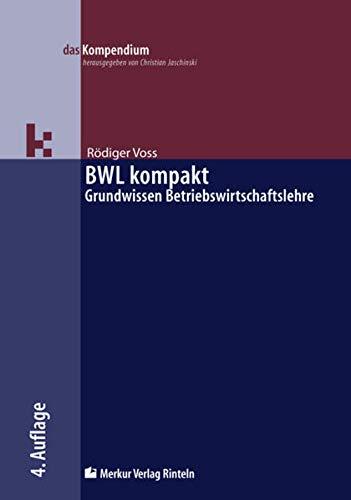BWL kompakt: Grundwissen Betriebswirtschaftslehre (das Kompendium)