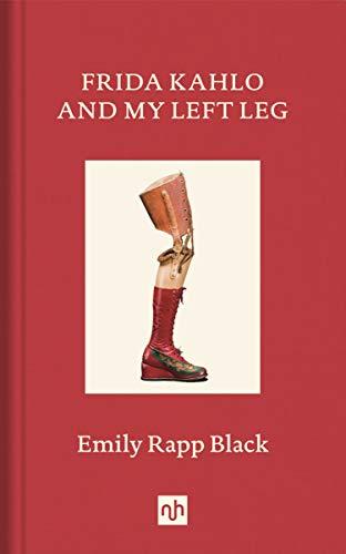 Frida Kahlo and My Left Leg