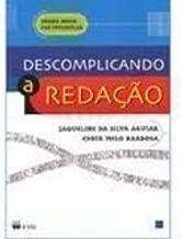 Ensino Médio pré-vestibular - Descomplicando a Redação de Jaqueline da Silva Aguiar e Ednir Melo Barbosa pela FTD (2003)